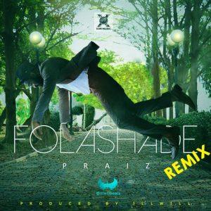 Praiz & iLLwill – Folashade (Remix)